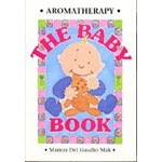 Aromatherapy - The Baby Book by Marion Del Gaudio Mak